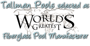 Tallman Pools Selected As World's Greatest